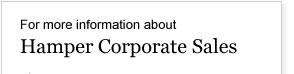 For More Information Hamper Corporate Sales