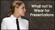 What not to wear for Presentations