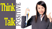 Think positive, talk positive!