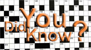 It's a Crossword - Did You Know?